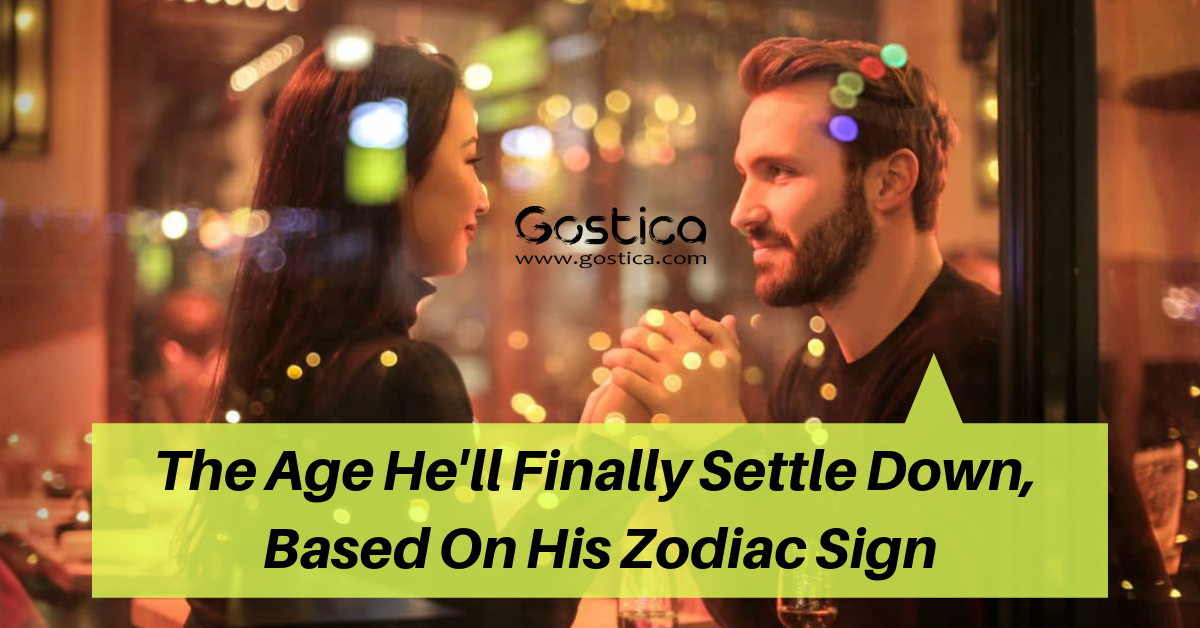 The Age He'll Finally Settle Down, Based On His Zodiac Sign