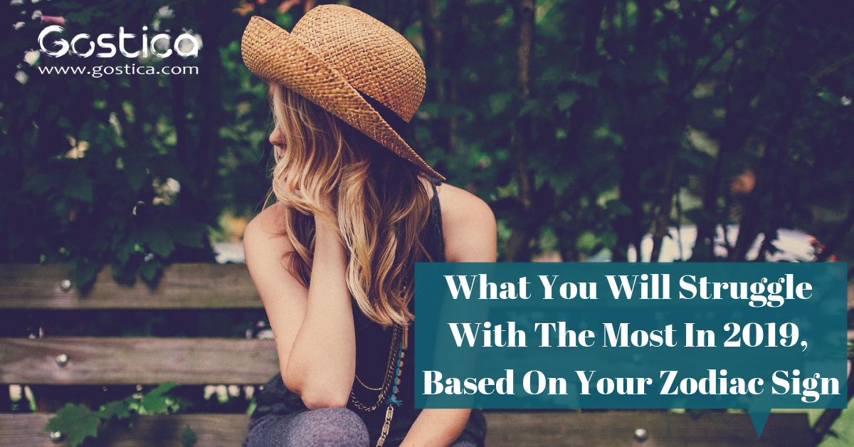 What You Will Struggle With The Most In 2019, Based On Your Zodiac Sign 1