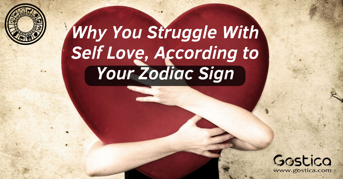 Why You Struggle With Self Love, According to Your Zodiac Sign