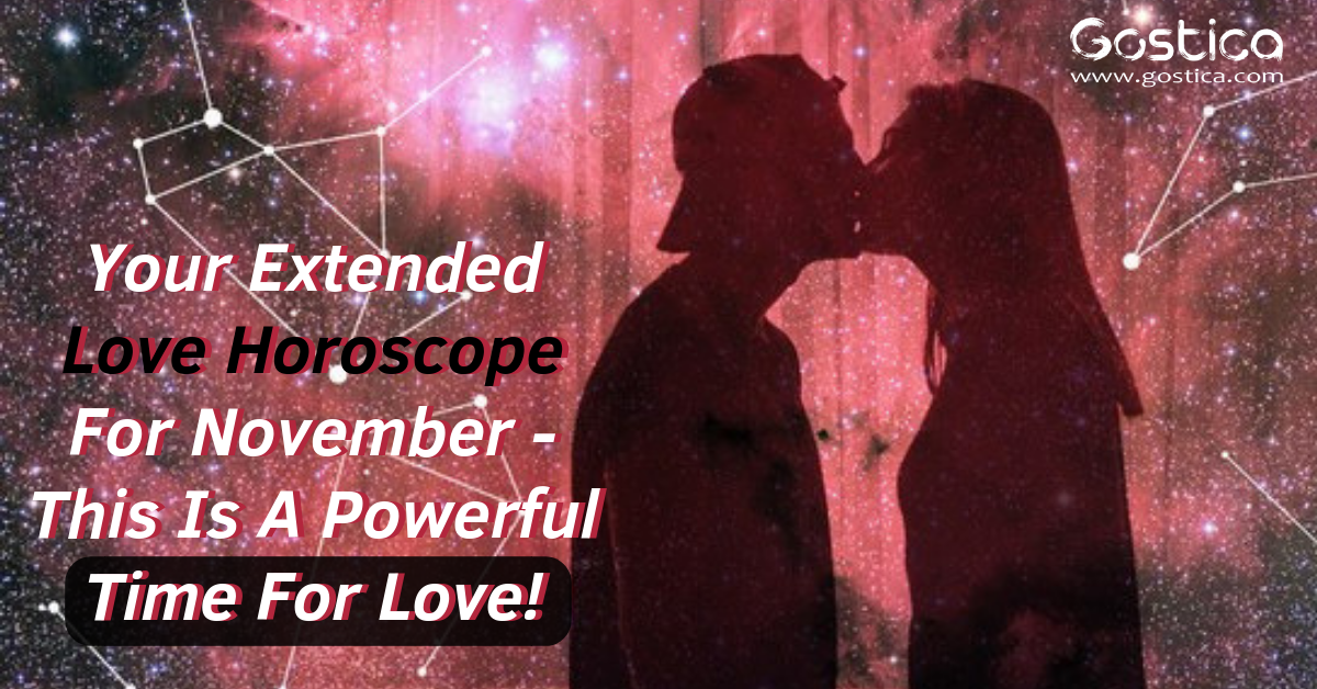 Your Extended Love Horoscope For November- This Is A Powerful Time For Love! 1