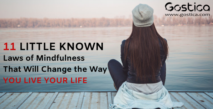 11 Little Known Laws of Mindfulness That Will Change the Way You Live Your Life