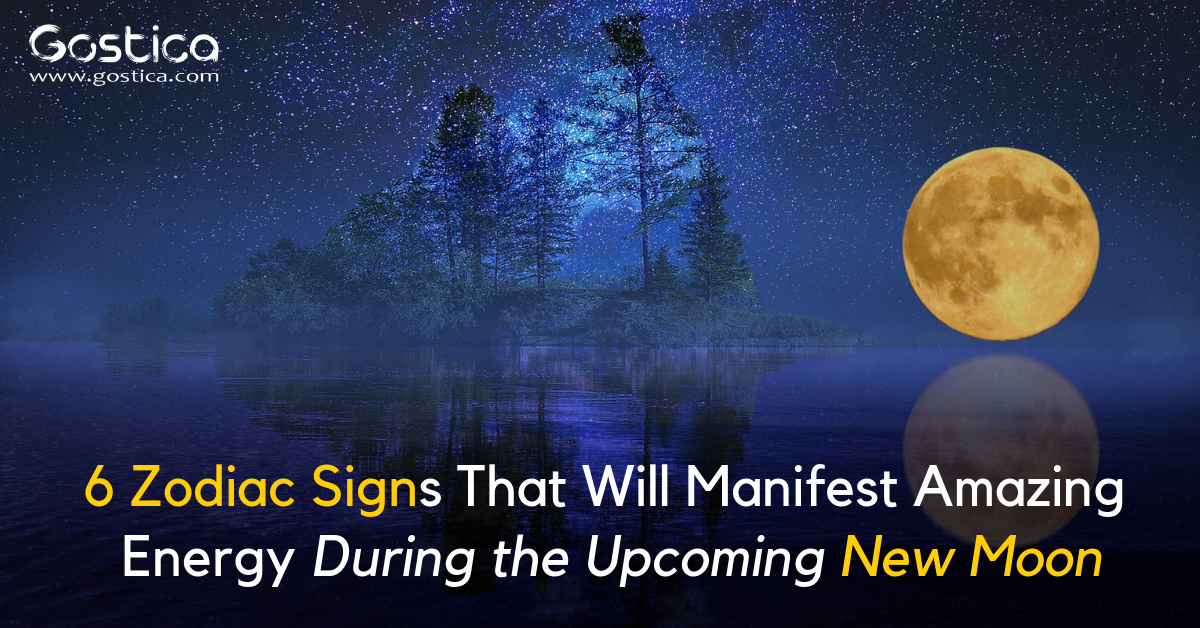 6 Zodiac Signs That Will Manifest Amazing Energy During the Upcoming New Moon 1