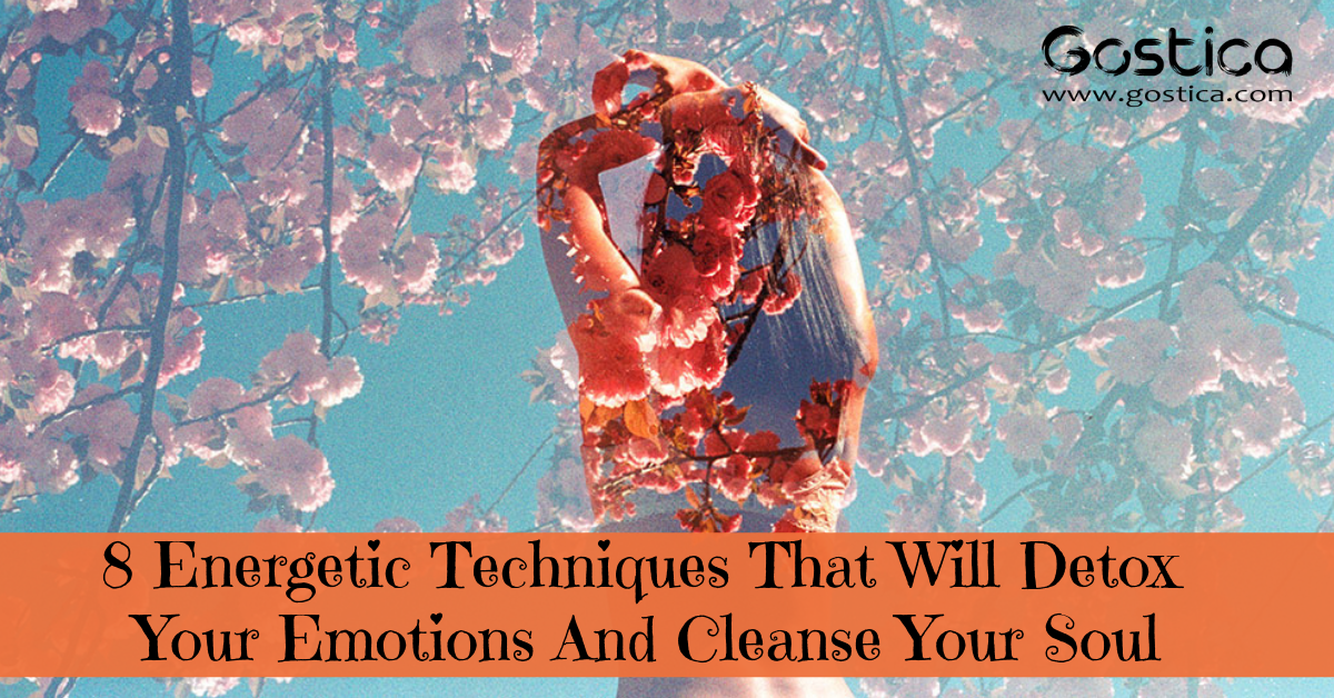 8 Energetic Techniques That Will Detox Your Emotions And Cleanse Your Soul 1