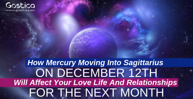 How Mercury Moving Into Sagittarius On December 12th Will Affect Your Love Life And Relationships For The Next Month