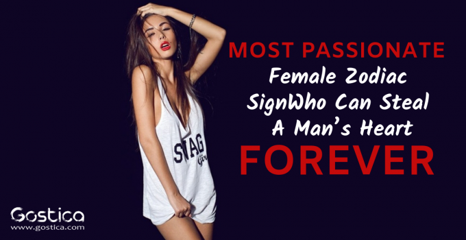 Most Passionate Female Zodiac Sign Who Can Steal A Man's Heart Forever