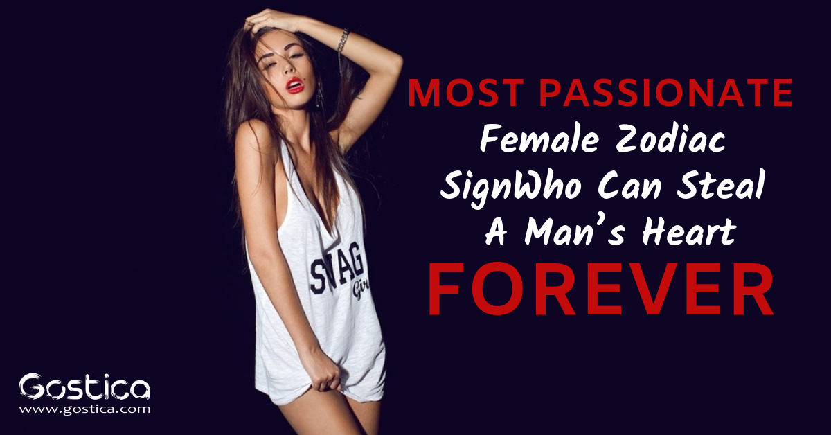 Most Passionate Female Zodiac Sign Who Can Steal A Man's Heart Forever 1