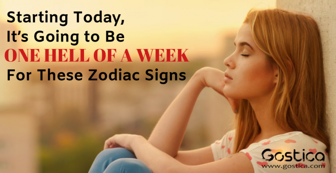 Starting Today, It's Going to Be One Hell of a Week For These Zodiac Signs 20