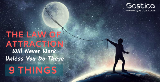 The Law of Attraction Will Never Work Unless You Do These 9 Things