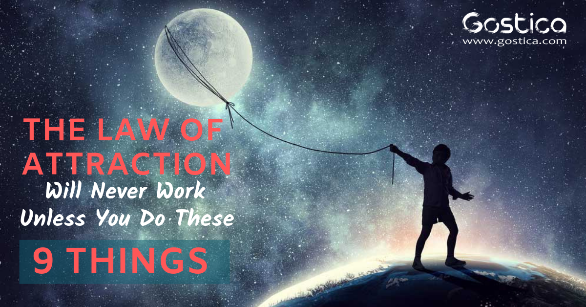 The Law of Attraction Will Never Work Unless You Do These 9 Things 1