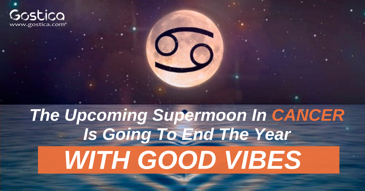 The Upcoming Supermoon In Cancer Is Going To End The Year With Good Vibes 1