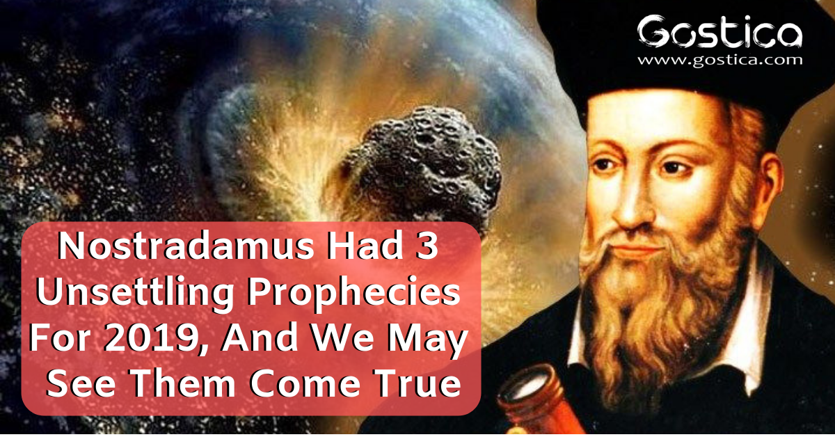Nostradamus Had 3 Unsettling Prophecies For 2019, And We May