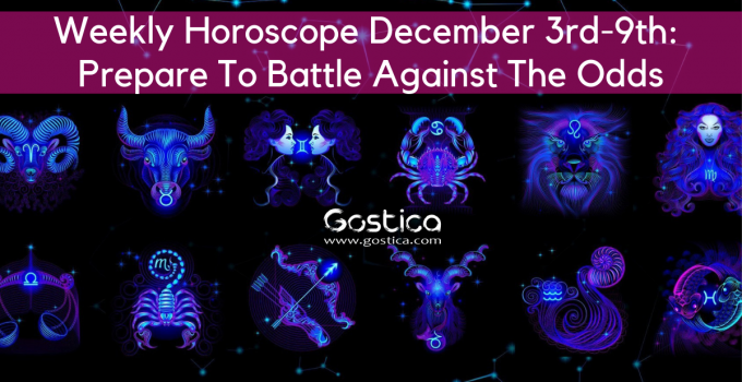 Weekly Horoscope December 3rd-9th: Prepare To Battle Against The Odds