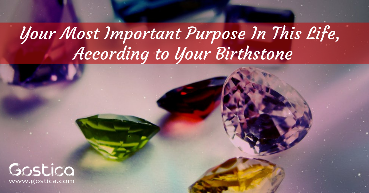 Your Most Important Purpose In This Life, According to Your Birthstone 1
