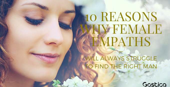 10 Reasons Why Female Empaths Will Always Struggle To Find The Right Man 19