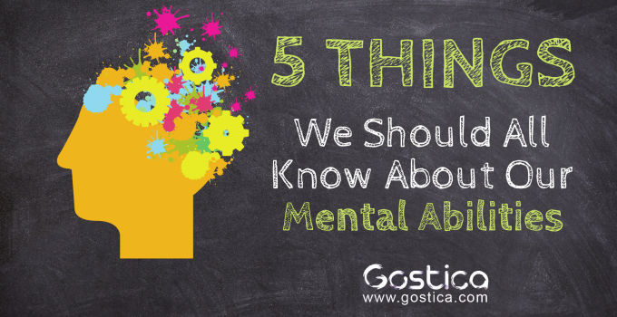 Our Mental Abilities: 5 Things We Should All Know 1